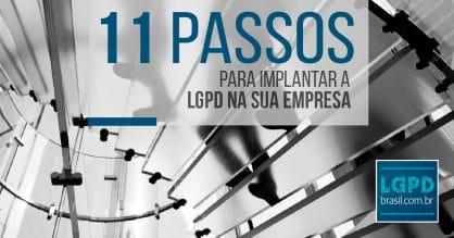 11 passos para implantar a LGPD na sua empresa