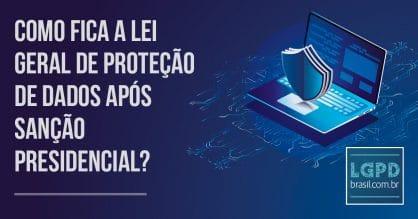 Bolsonaro sanciona lei sobre proteção de dados; veja o que muda após os vetos do presidente