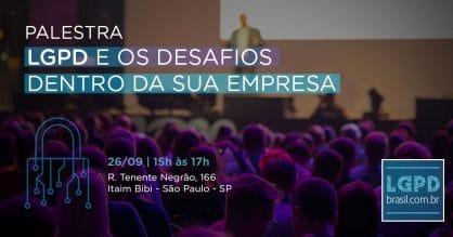 Palestra LGPD Brasil: participe de evento gratuito sobre impactos da lei de proteção de dados