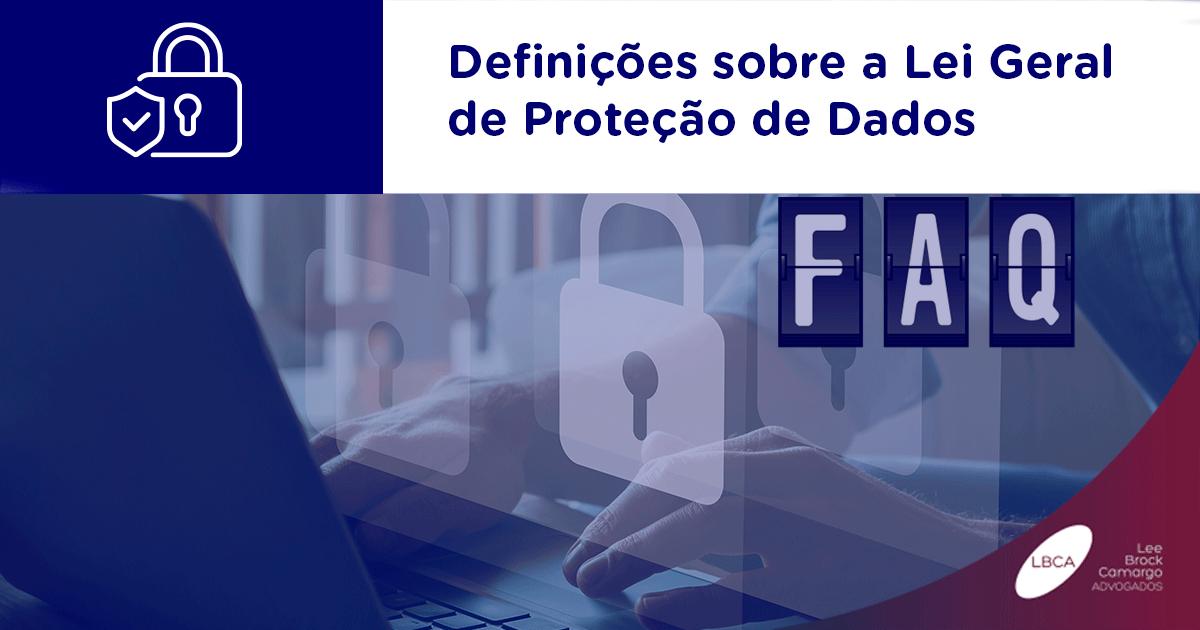Definições sobre a Lei Geral de Proteção de Dados (LGPD)