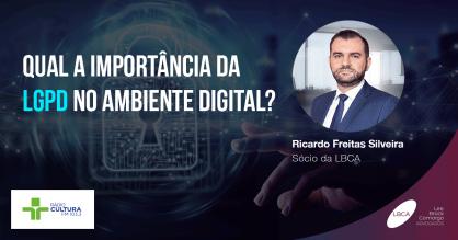 Qual a importância da LGPD no ambiente digital?