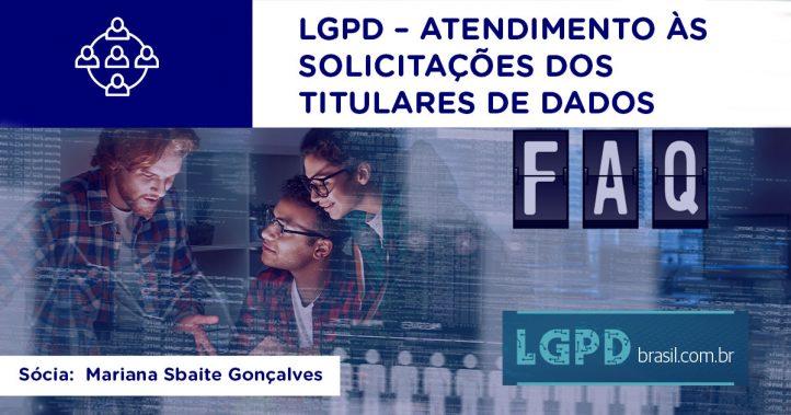 LGPD – COMO ATENDER ÀS SOLICITAÇÕES DOS TITULARES DE DADOS