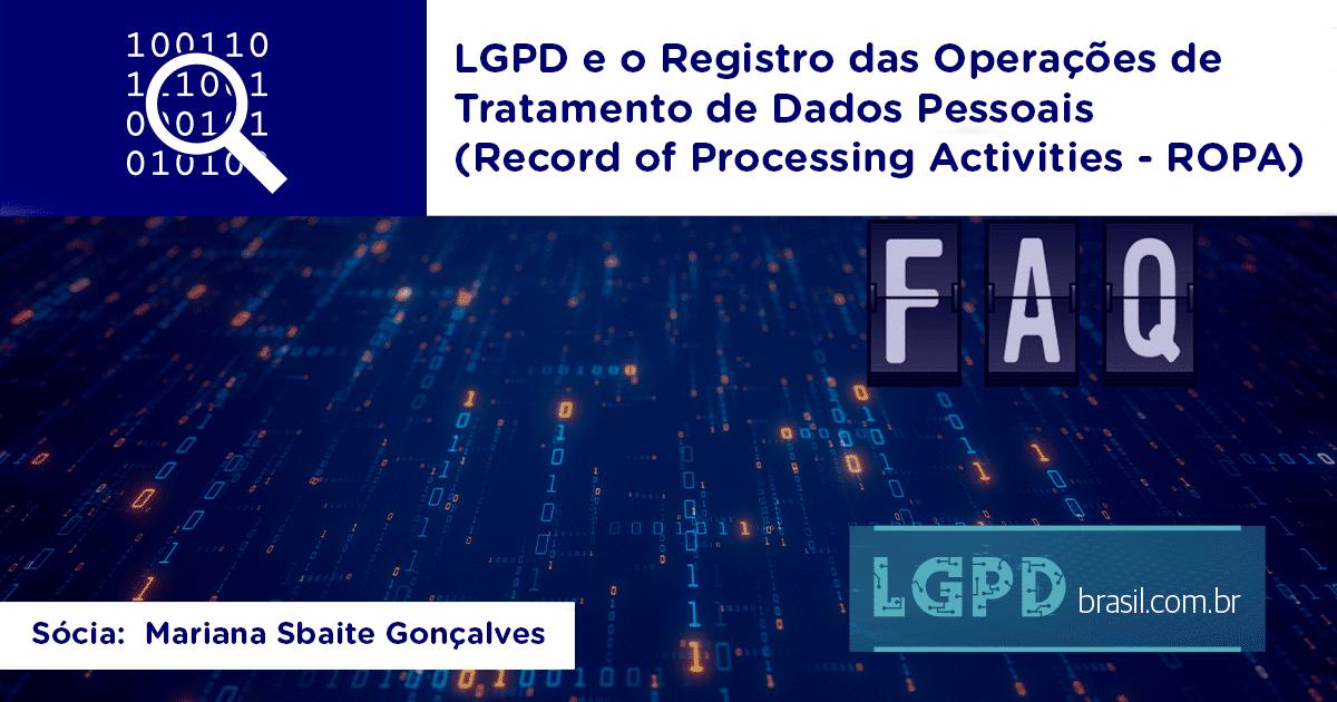 LGPD e o Registro das Operações de Tratamento de Dados Pessoais - ROPA