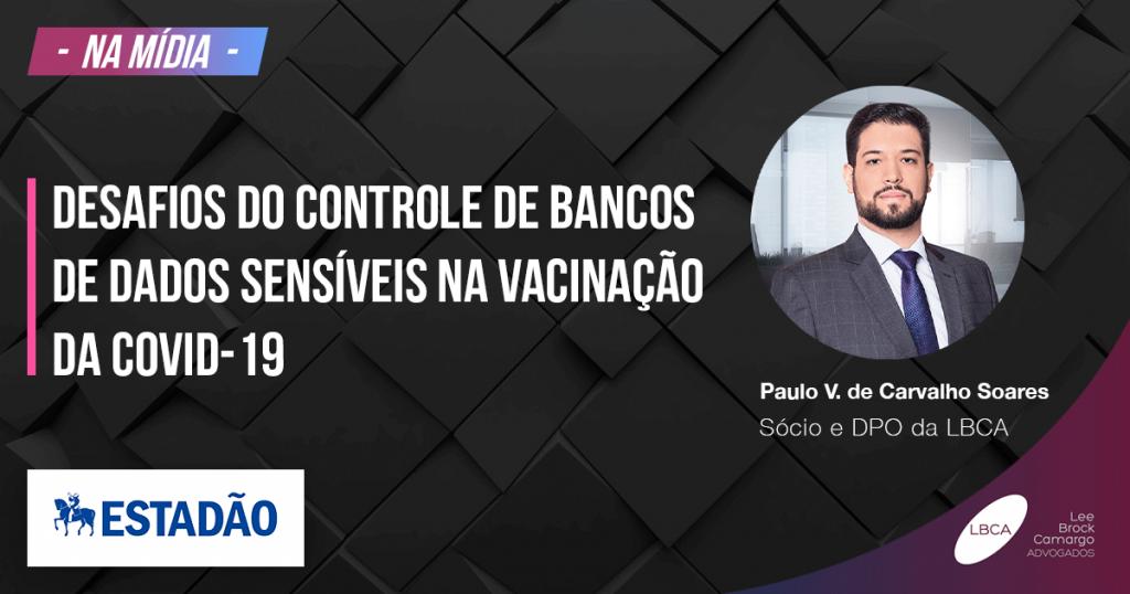 Proteção de dados pessoais - Desafios do controle de bancos de dados sensíveis na vacinação da covid-19