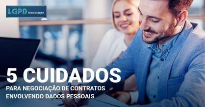 5 Cuidados para negociação de contratos envolvendo dados pessoais
